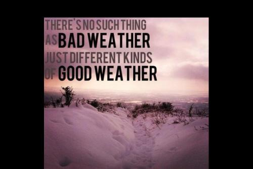 no-such-thing-as-bad-weather